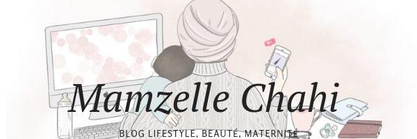 Mamzelle Chahi | Le blog lifestyle mais pas que…
