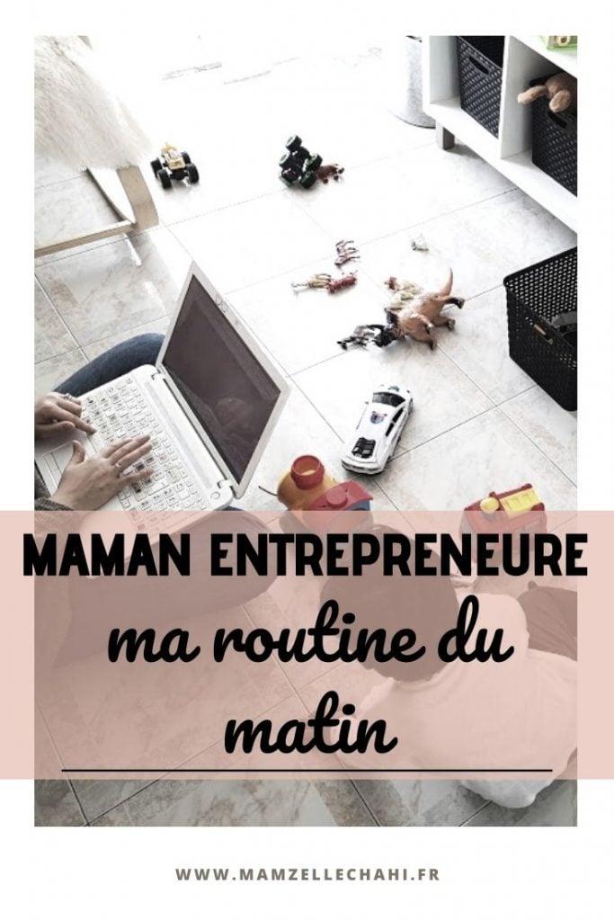 Ma routine du matin de maman entrepreneure