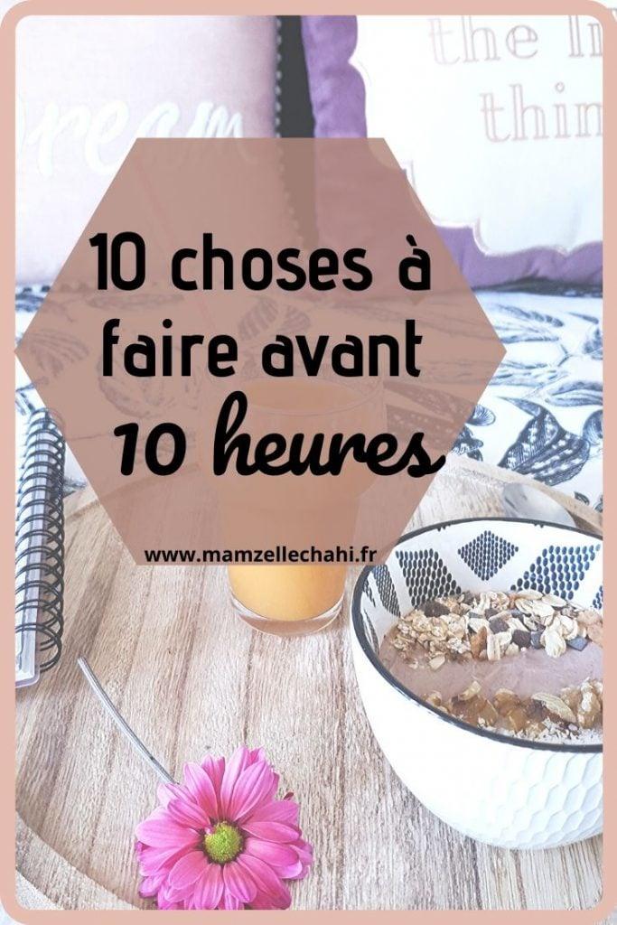 10 choses à faire avant 10 heures